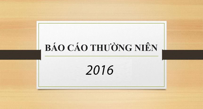 BÁO CÁO THƯỜNG NIÊN NĂM 2016